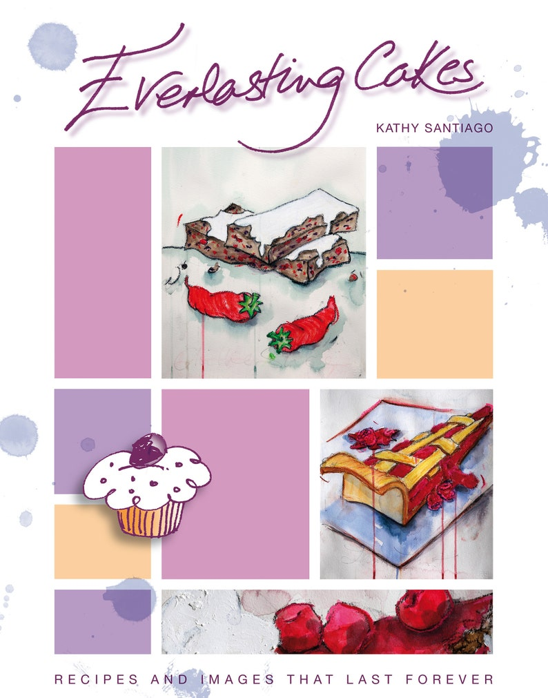 Everlasting Cakes Recipes and Images that Last Forever image 0