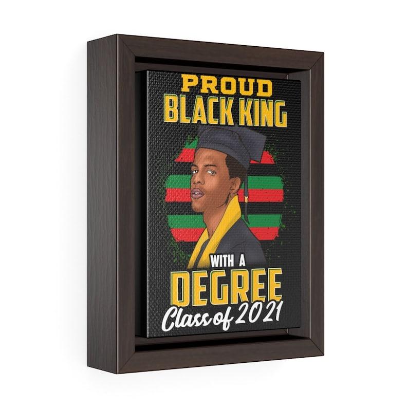 Class of 2021 Black King Graduation Gift for Black Men and Teens,Black Pride Framed Canvas Black Art Premium Gallery Wrap Seniors HBCU Son