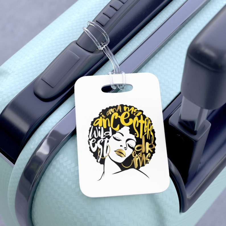 1f5441b8cd81 I Am My Ancestors Wildest Dreams Luggage Tag Travel Bag Yellow Faux Gold  Black Girl Magic Diva Afro Hair Vacation Cruise Business Trip Mom