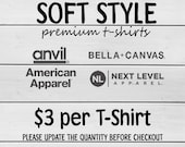 SOFT STYLE Premium T-Shirts Upgrade Add-on If you have multiple T-Shirts Please update the quantity before checkout