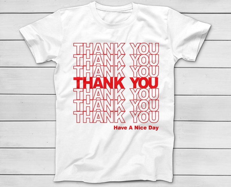 124fda8a2 THANK YOU Have A Nice Day T-Shirt Grocery Bag T-Shirt | Etsy