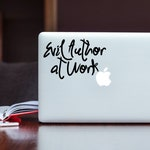 Writer Decal - Evil Author at Work Vinyl Decal - Superman - Author - Wall, Office, Computer, Laptop - Various Colors