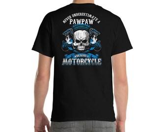 bd9cf760 dMotorcycle T Shirt Biker Unisex Never Underestimate A Pawpaw Grandpa Dad  Who Rides A Motorcycle Skull Gift Sexy Men Dad Papa Husband Week