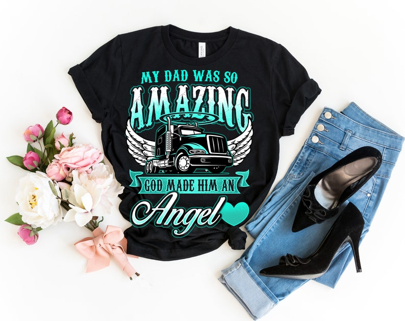 3d3addc4 Truck Driver Dad Memorial Shirt Women Death My Dad Was So | Etsy