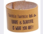 Kids cuff Twinkle twinkle little star brave and beautiful is what you are.