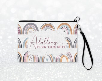 Adulting, Fuck This Shit Cosmetic Bag