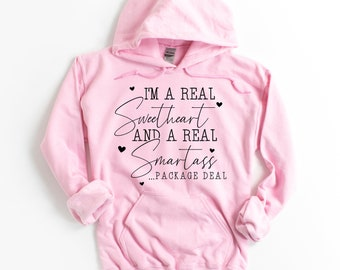 I'm A Real Sweetheart and A Real Smartass Hoodie