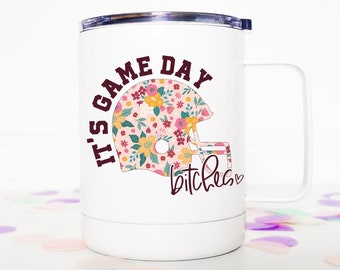 It's Game Day Bitches Funny Football Camping Mug With Lid