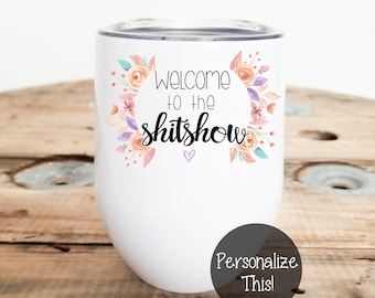 Welcome to the Shit show Stainless Steel Wine Tumbler -  Stemless Insulated Wine Tumblers
