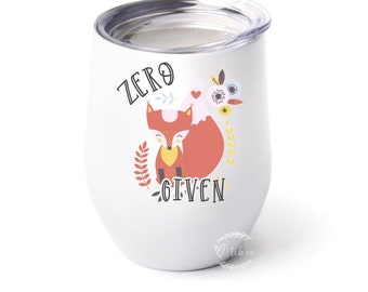 Funny Fox Stainless Steel Wine Tumbler - Fox Gift - Adult Fox  - Zero Fox Given - Sarcastic Gift - Gift For Friend - Funny Gift - Sarcastic