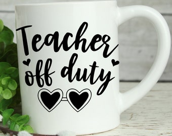 3ea7c6885e9 Teacher Off Duty Mug/ Funny Teacher Cup/ Gift For Teacher/ Off Duty/ Teacher/  Teacher Appreciation/ Teacher Gonna Teach/ Teacher Life/ Teach