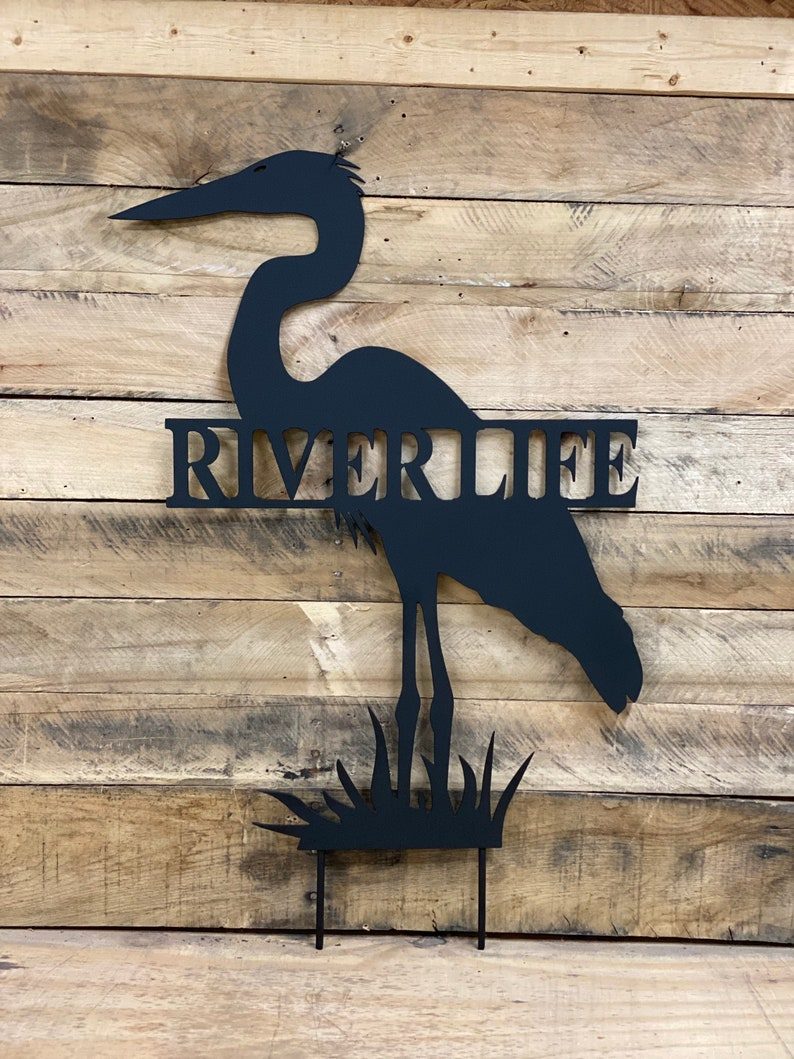 Heron Decor Powder Coated Metal Sign River Life Decor Personalized Blue Heron River Life Sign Metal Yard Art Handcrafted Metal Art