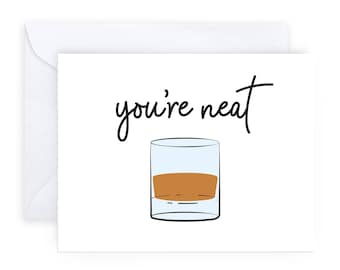 You're Neat   Whiskey Lover Birthday Congratulations Friendship Card
