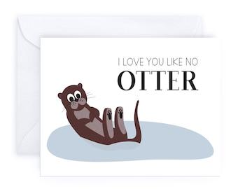 I Love You Like No Otter   Punny Handmade Cute Animal Greeting Card Birthday Romantic Love Funny Friendship Sarcastic Boyfriend Otter