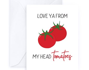 I Love You From My Head Tomatoes   Tomato Pun Greeting Card