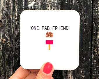 Friend Coaster, Best Friend Gift, Friend Birthday Gift, Fab Friend Gift, Single Coaster