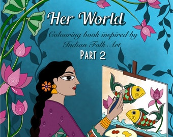Her World Part 2 - Coloring Book for adults. Digital coloring Book. Indian Madhubani Woman. 7 Coloring pages - Instant download