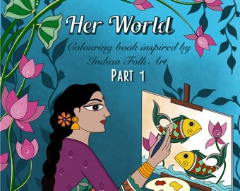 Her World Part 1- Coloring Book for adults. Digital coloring Book. Indian Madhubani Woman. 10 Coloring pages - Instant download
