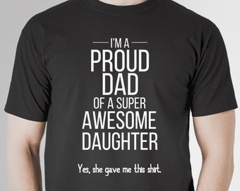 proud dad shirt gifts for dad from daughter dad birthday gift dad christmas gift fathers day shirt dad gift idea fathers day gift