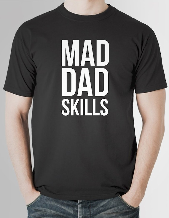Dad Christmas Gifts.Mad Dad Skills Funny Dad Shirt Dad Gifts Dad Christmas Gift Dad Birthday Gift Christmas Gifts For Dad New Dad Shirt Fathers Day Shirt