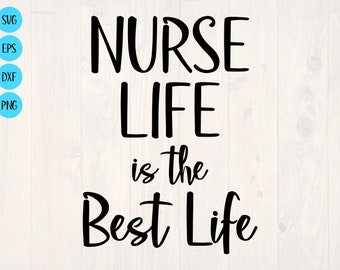 Nurse Life Svg Cut Files For Cricut And Silhouette Cameo Free Etsy