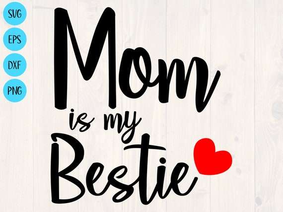 Mom Is My Bestie Svg Is A Cute Baby Onesie Svg Etsy