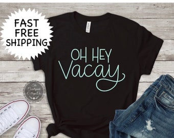 77e6a497f4 Oh Hey Vacay Top Vacation Shirts for Women Oh Hey Vacay, Vacay Shirt,  Vacation Top, Beach Top, Beach Bum, Vacay Tops, Womens Top, Cute Top