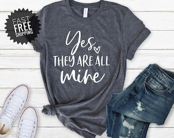 9e2be2933d Funny Mom Shirts | Yes Theyre All Mine Shirt | Mom Life Shirt | Funny Mom  TShirt | Mothers Day Gift | Mom Shirts with Sayings | Humorous Tee