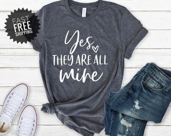 efffd713 Funny Mom Shirts | Yes Theyre All Mine Shirt | Mom Life Shirt | Funny Mom  TShirt | Mothers Day Gift | Mom Shirts with Sayings | Humorous Tee