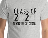 Class of 2020: The Year When S#!T Got Real, Back to School, Short Sleeve T Shirt,  Funny T Shirt