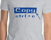 Copy Ctrl + C, Funny Dad T Shirt For Father's Day, Father's Day Gift T Shirt, T Shirt Gift, Matching T Shirt