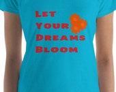 Let Your Dreams Bloom T Shirt, Spring Saying T Shirt, Flower T Shirt, Women's T Shirt, Short Sleeve T Shirt