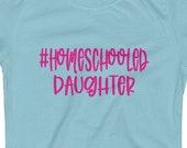 Girl's T-Shirt, Home Schooled Daughter T Shirt, Homeschooling T Shirt