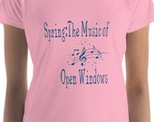 Spring: The Music Of Open Windows, Spring T Shirt, Spring Saying T Shirt, Music Notes T Shirt