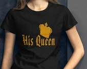 Couples T Shirt, His Queen T Shirt, Gift Set T Shirt, Royal Family Shirts, Women's T Shirt, T Shirt With Crown