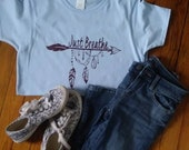 Just Breathe T Shirt, Native American Themed T Shirt, T Shirt with Arrows, T Shirt with Feathers, T Shirt with Beads