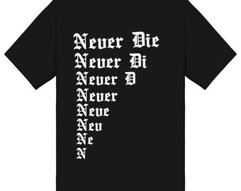 22a0eedda5 Never Die fade-away graphic Tee