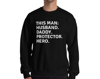 ea4b2574 This Man Husband Daddy Protector Hero Sweatshirt, great gift for the man in  your life. Gift for him, husband shirt, dad shirt
