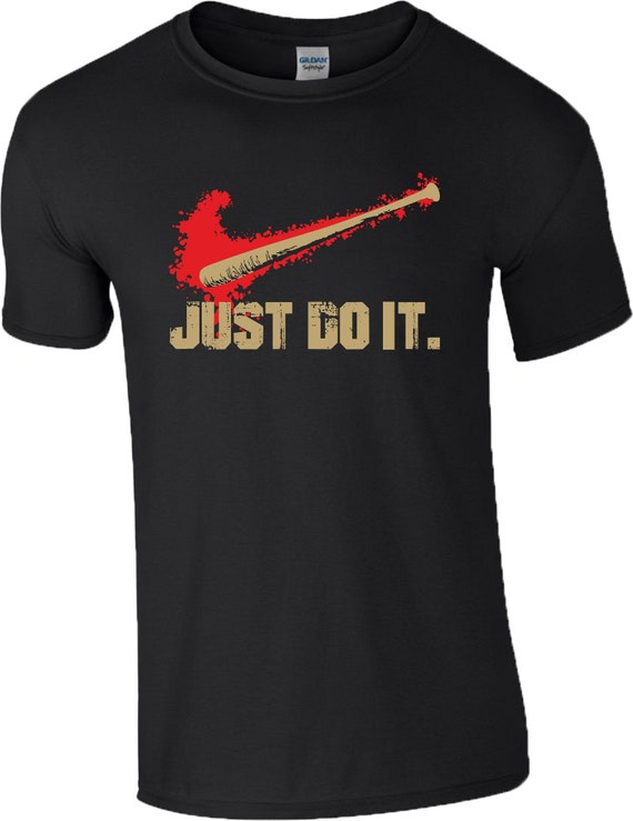 The Walking Dead inspiré juste faire T-Shirt | Slogan | Batte de baseball | Série TV Zombies | Cadeau d'anniversaire | Mens Tee Top