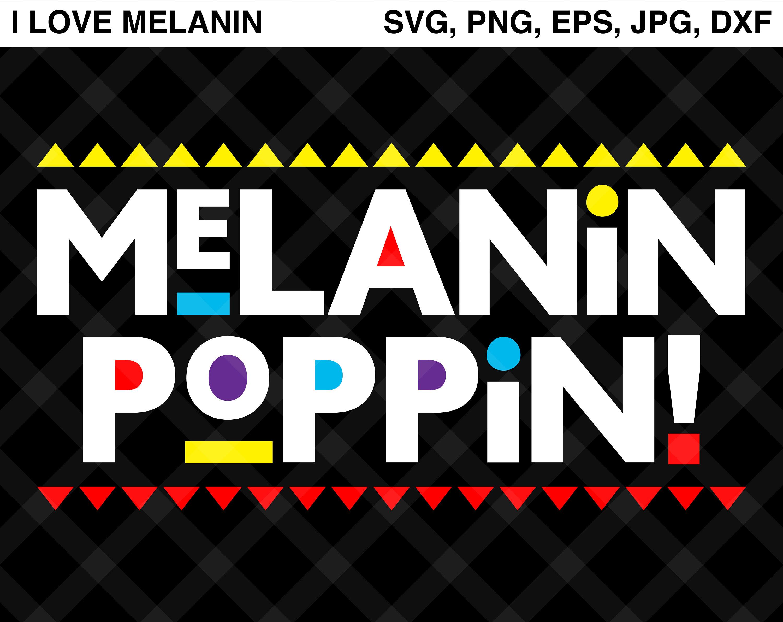 Melanin Poppin Svg Vector Png Eps Jpg Dxf Silhouette