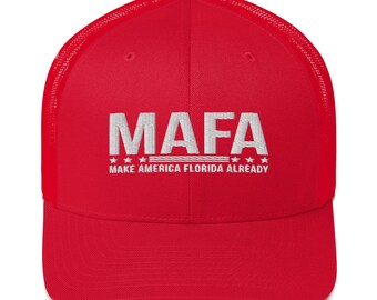 MAFA Make America Florida Already Conservative Patriotic Freedom Loving American Trucker Cap