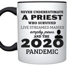 Never underestimate a priest who survived live streamed masses, empty pews and the 2020 pandemic - funny coffee mug catholic christian gift