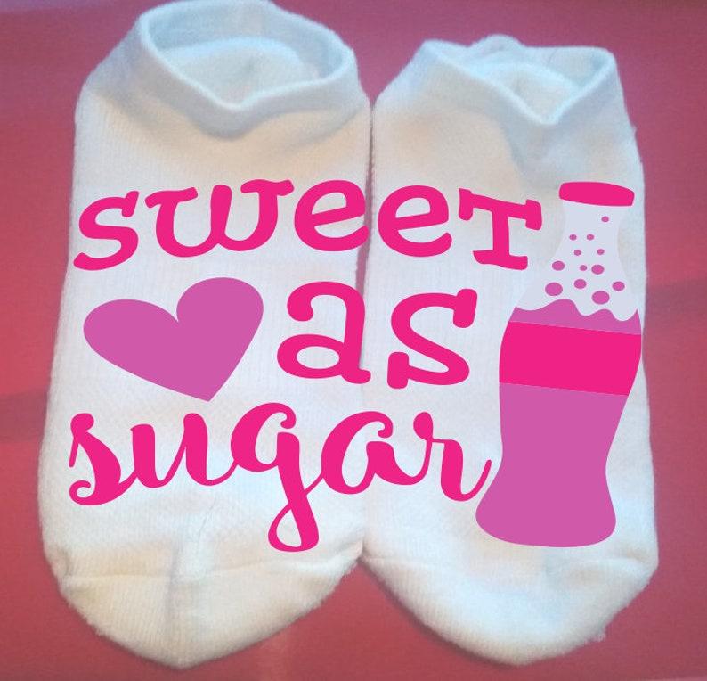 Lucky Socks Fun Socks Custom Socks Sweet as Sugar Gift Socks  ** NOT VINYL **