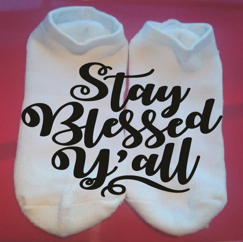 Lucky Socks Gift Socks  ** NOT VINYL ** Stay Blessed Y/'all Custom Socks Inspirational Socks