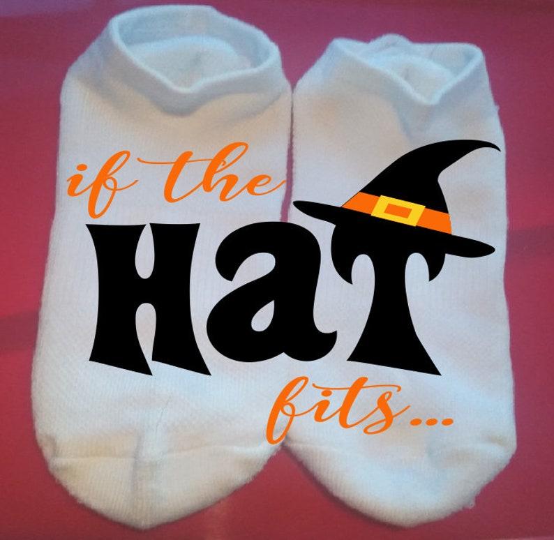 Holiday Socks Gift Socks  ** NOT VINYL ** Lucky Socks Halloween Socks Custom Socks If the Hat Fits