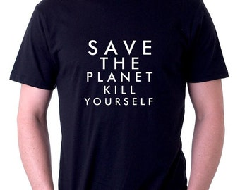 SAVE THE PLANET Top Quality Funny T-shirt Tee Camiseta Greenpeace  Environment Earth Global Warming Funny Thug life R 0116 8eb559a1f01e