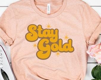 de5e5cdac Stay Gold UNISEX Shirt, Retro Shirt, Outsiders Shirt, Pony Boy Shirt, 80's  Movie Shirt, Hippie Shirt, Festival Shirt