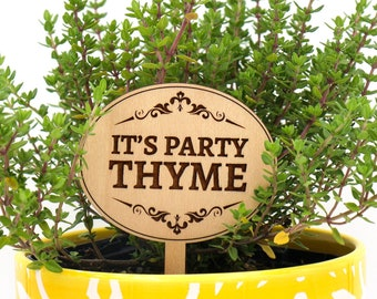 Gardener Gift, Plant Markers, Celebration Gift, Plant Lovers Gift, Punny Gifts, Engraved Wood Sign, Thyme,