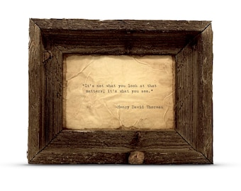 It's not what you look at that matters, it's what you see Quote | Henry David Thoreau | Handmade | Wall Art | Framed or Unframed
