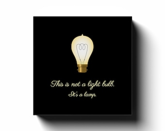 """This Is Not A Light Bulb - 8"""" Canvas Print"""